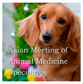 Asian Meeting of Animal Medicine Specialties
